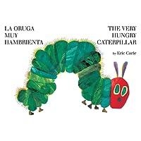 La oruga muy hambrienta/The Very Hungry Caterpillar: bilingual board book (Spanish Edition