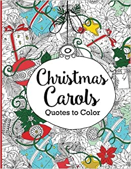 amazoncom christmas carols quotes to color adult coloring book coloring quotes 9781532405341 xist publishing books