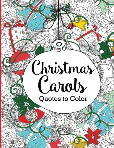 Christmas Carols Quotes to Color: Adult Coloring Book (Coloring Quotes) for $<!--$8.99-->