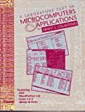 A Laboratory Text in Microcomputers and Applications Featuring DOS, WordPerfect 5.0, Lotus 1-2-3, and dBase III Plus, Colantonio, Ernest S., 0669248975