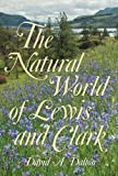The Natural World of Lewis and Clark, David A. Dalton, 0826217664