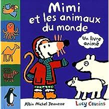 Mimi et les animaux du monde: Un livre animé