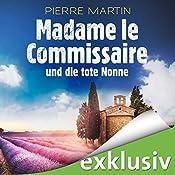 Madame le Commissaire und die tote Nonne (Isabelle Bonnet 5) | Pierre Martin