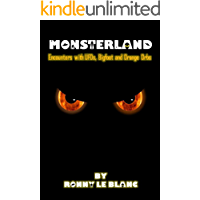 Monsterland: Encounters with UFOS, Bigfoot and Orange Orbs
