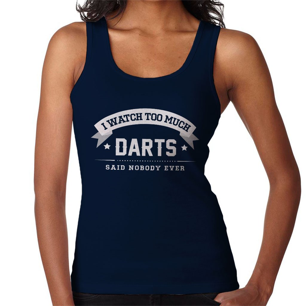 I Watch Too Much Wrestling Said Nobody Ever Women's Vest