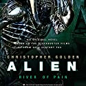Alien: River of Pain Audiobook by Christopher Golden Narrated by Jeff Harding