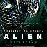 Alien: River of Pain | Christopher Golden
