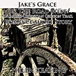 Jake's Grace On the Road West: An Amish-Christian Oregon Trail Romance Short Story | Helen Keating