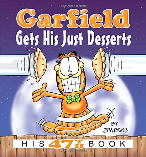Garfield Gets His Just Desserts: His 47th Book pdf epub