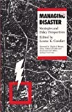 Managing Disaster : Strategies and Policy Perspectives, Comfort, Louise K., 0822308169