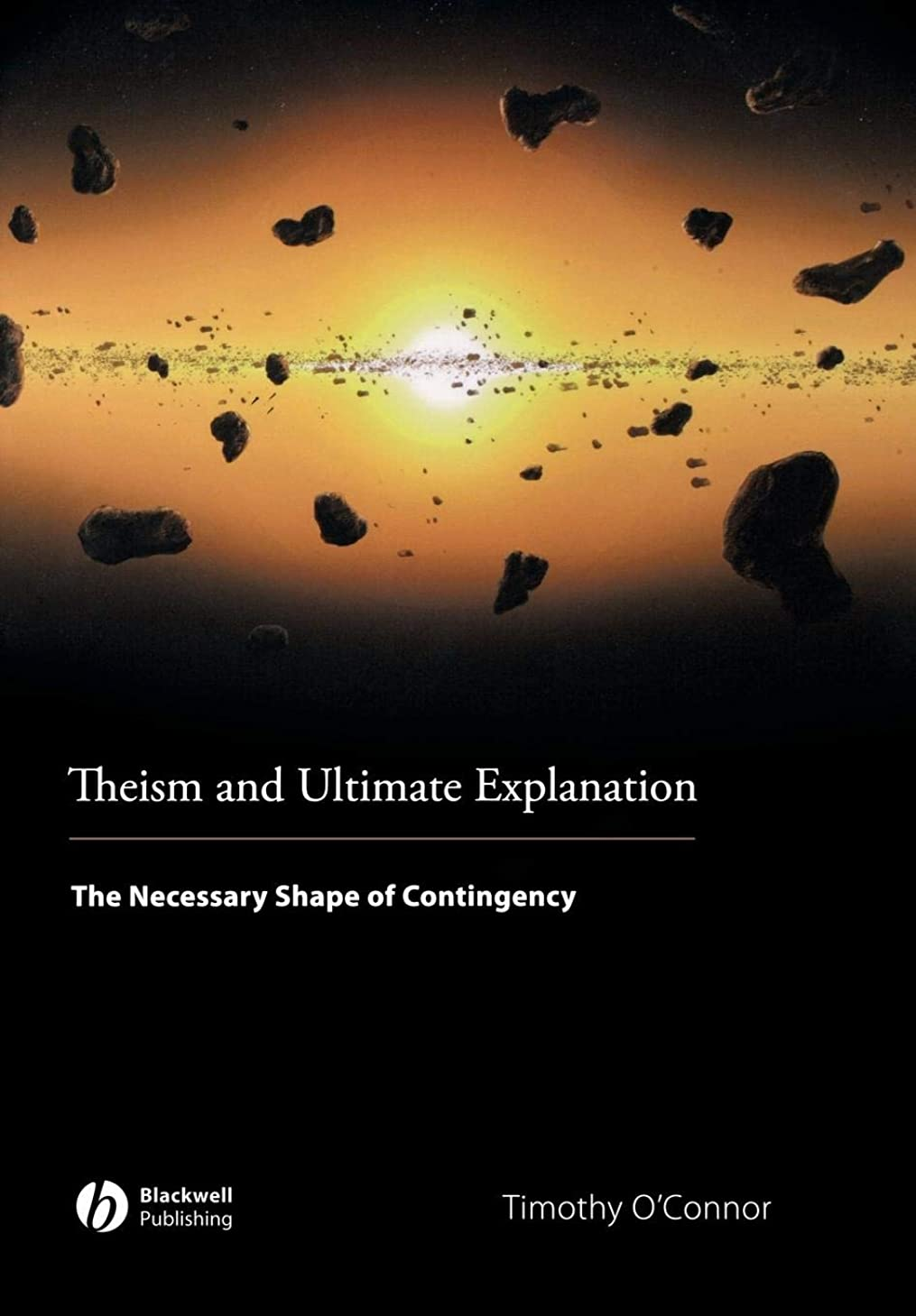 アイデアペパーミント天文学Theism and Ultimate Explanation: The Necessary Shape of Contingency