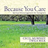 img - for Because You Care: Spiritual Encouragement for Caregivers book / textbook / text book