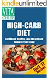 High-Carb Diet: Get Fit and Healthy, Lose Weight and Improve Your Sleep (Incl. 17 Recipes)