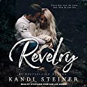 Revelry Audiobook by Kandi Steiner Narrated by Joe Arden, Stephanie Rose