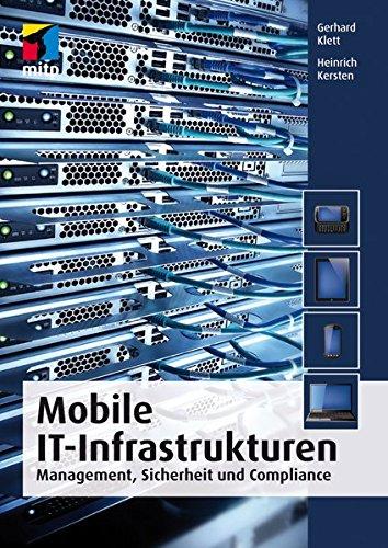 Mobile IT-Infrastrukturen: Management, Sicherheit und Compliance (mitp Professional) Taschenbuch – 20. Dezember 2014 Heinrich Kersten Gerhard Klett 3826697154 Informationstechnik (IT)