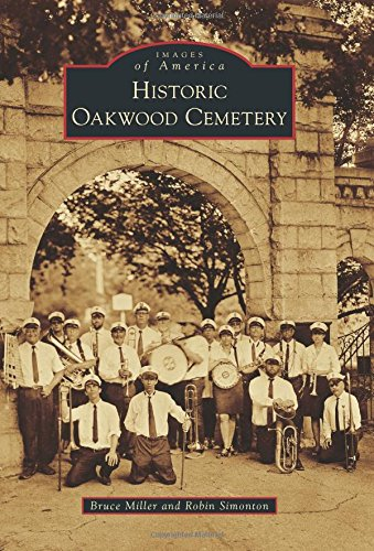 Historic Oakwood Cemetery (Images of America)