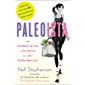 Paleoista: Gain Energy, Get Lean, and Feel Fabulous With the Diet You Were Born to Eat (English Edition)