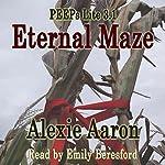 Eternal Maze: PEEPs Lite 3.1 | Alexie Aaron