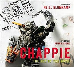 Chappie: The Art of the Movie: Peter Aperlo: Amazon.com: Books
