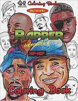 my favorite rapper interactive hip hop coloring book qr coloring mike browne 9781545250747 amazoncom books - Hip Hop Coloring Book