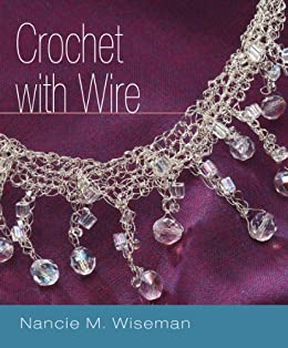 Crochet with Wire by [Wiseman, Nancie M.]