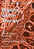 Regional Cancer Therapy (Cancer Drug Discovery and Development)