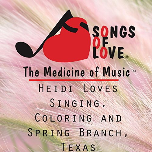 Heidi Loves Singing, Coloring and Spring Branch, Texas -