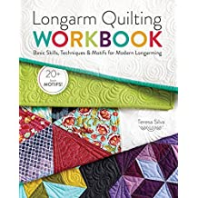 Longarm Quilting Workbook: Basic Skills, Techniques & Motifs for Modern Longarming