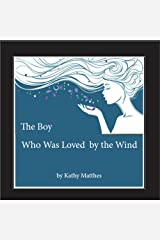 The Boy Who Was Loved by the Wind Kindle Edition