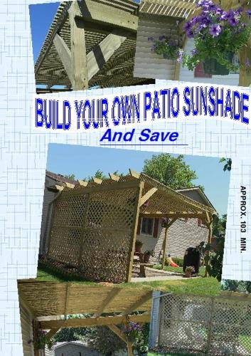 Build Your Own Patio Sunshade And Save (Sunshades Patios For)