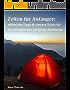 Zelten für Anfänger: Hilfreiche Tipps & clevere Tricks für ein entspanntes Camping-Abenteuer!