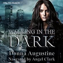 Walking in the Dark: Ollie Wit, Book Two Audiobook by Donna Augustine Narrated by Angel Clark