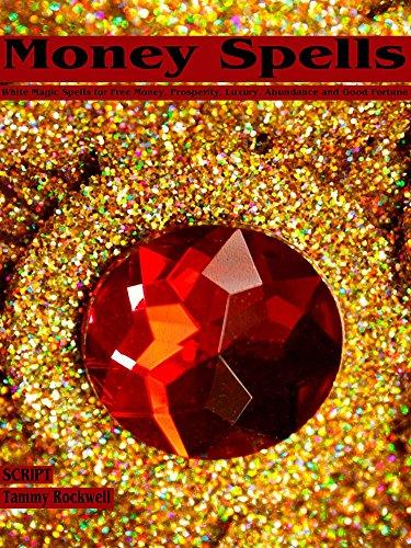 Spells Money - Money Spells: White Magic Spells for Free Money, Prosperity, Luxury, Abundance and Good Fortune