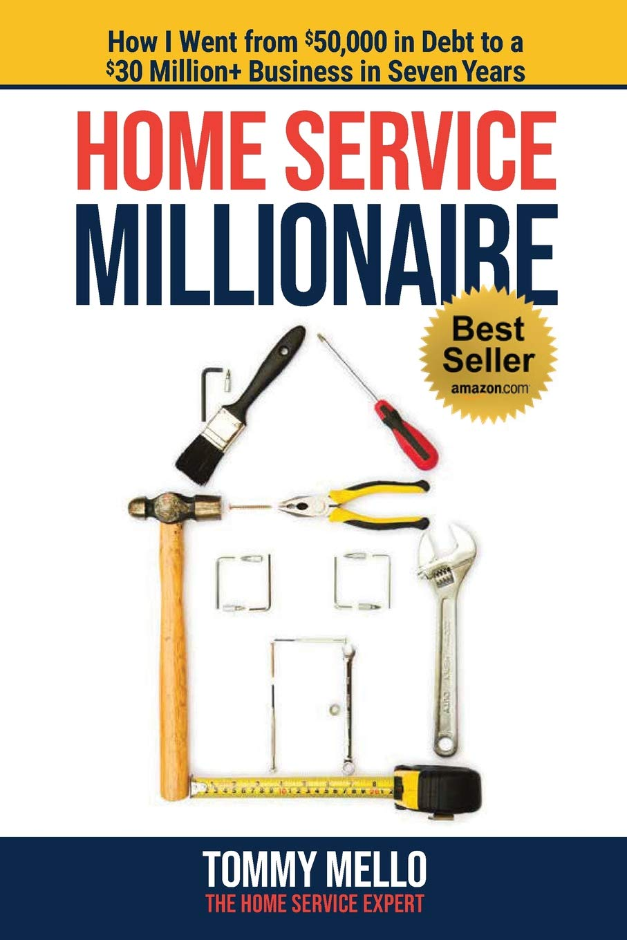 Home Service Millionaire: How I Went from $50, 000 in Debt