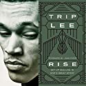 Rise: Get Up and Live in God's Great Story Audiobook by Trip Lee Narrated by David Chattam