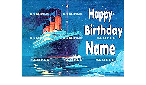 Amazon TITANIC SHIP LINERYACHT Personalized Edible Birthday Cake Topper Premium Frosting Sheets Kitchen Dining