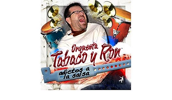 Adictos A La Salsa by Orquesta Tabaco y Ron: Orquesta Tabaco ...