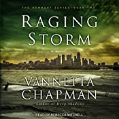 Raging Storm: Remnant Series, Book 2   Vannetta Chapman