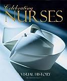 Celebrating Nurses: A Visual History