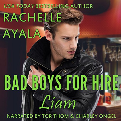 Bad Boys for Hire: Liam: Bad Boys for Hire Series, Volume 4