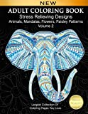 Adult Coloring Book Stress Relieving Designs Animals, Mandalas, Flowers, Paisley Patterns Volume 2