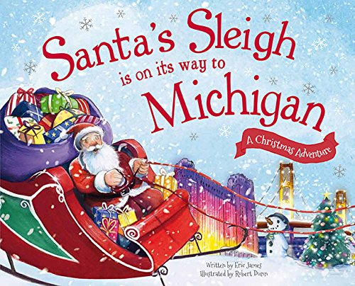 Santa's Sleigh Is on Its Way to Michigan: A Christmas Adventure (Santa Story Christmas)