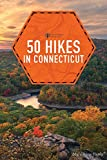 50 Hikes in Connecticut (6th Edition) (Explorer s 50 Hikes)