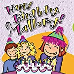 Happy Birthday, Mallory!: Mallory Series, Book 4 | Laurie Friedman