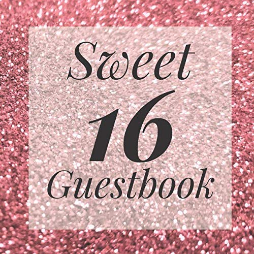 Sweet 16 Guestbook: Rose Gold Glitter Dust Sparkle Guest Book - Elegant Birthday Wedding Anniversary Party Signing Message Book - Gift Log & Photo ... Keepsake Present - Special Memories Ideas