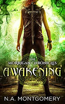 Awakening: The Morrigan Chronicles by [Montgomery, N.A.]
