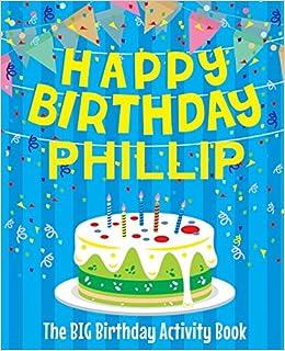 happy birthday phillip Happy Birthday Phillip   The Big Birthday Activity Book  happy birthday phillip