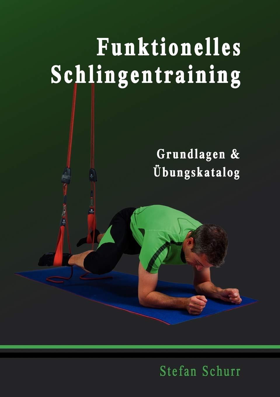 Funktionelles Schlingentraining: Grundlagen & Übungskatalog ...
