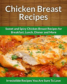 Chicken Breast Recipes Sweet And Spicy Chicken Breast Recipes For