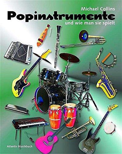 Popinstrumente und wie man sie spielt: Leitfaden für kleine und große Leser. Ausgabe mit CD.